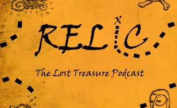 Relic: The Lost Treasure Podcast